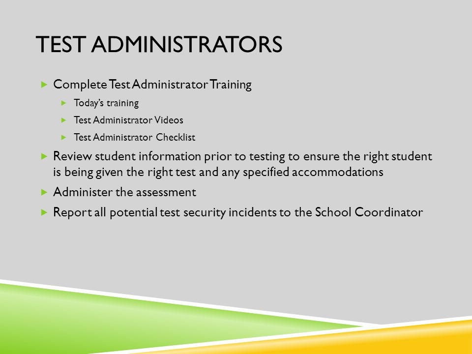 TEST ADMINISTRATORS  Complete Test Administrator Training  Today's training  Test Administrator Videos  Test Administrator Checklist  Review stud