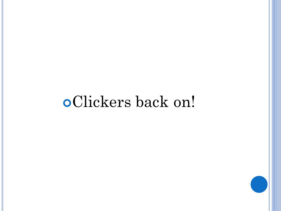 Clickers back on!