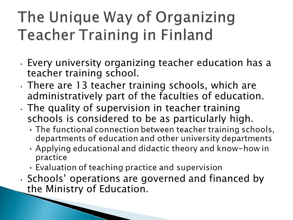 Every university organizing teacher education has a teacher training school.