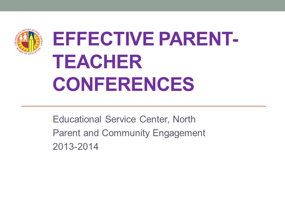 Objectives 1.Review the purposes of parent/teacher conferences and getting started 2.