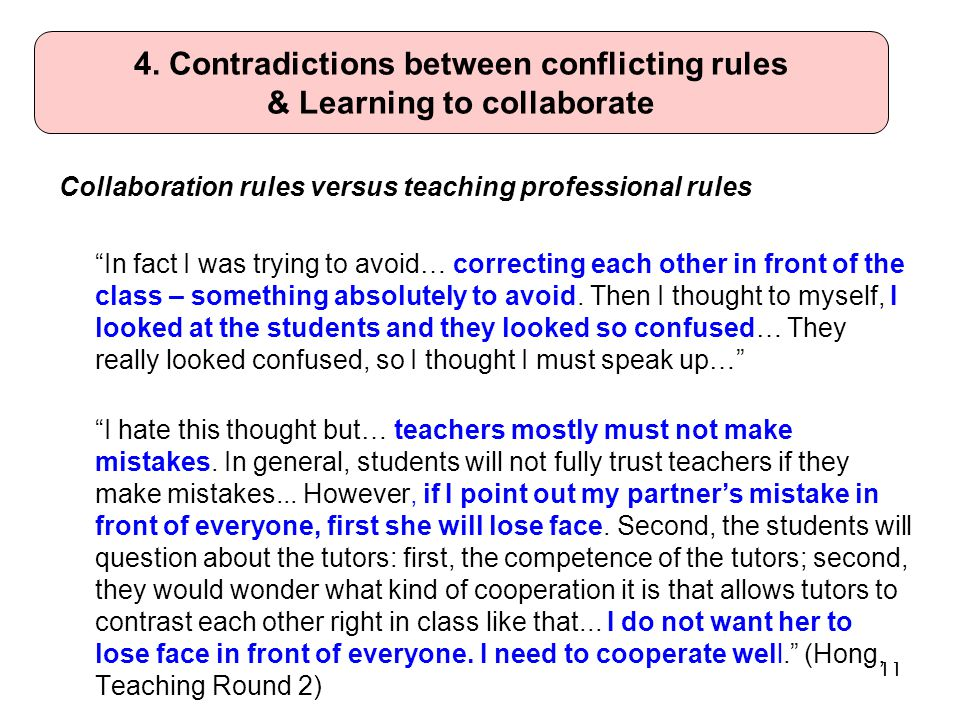 Collaboration rules versus teaching professional rules In fact I was trying to avoid… correcting each other in front of the class – something absolutely to avoid.