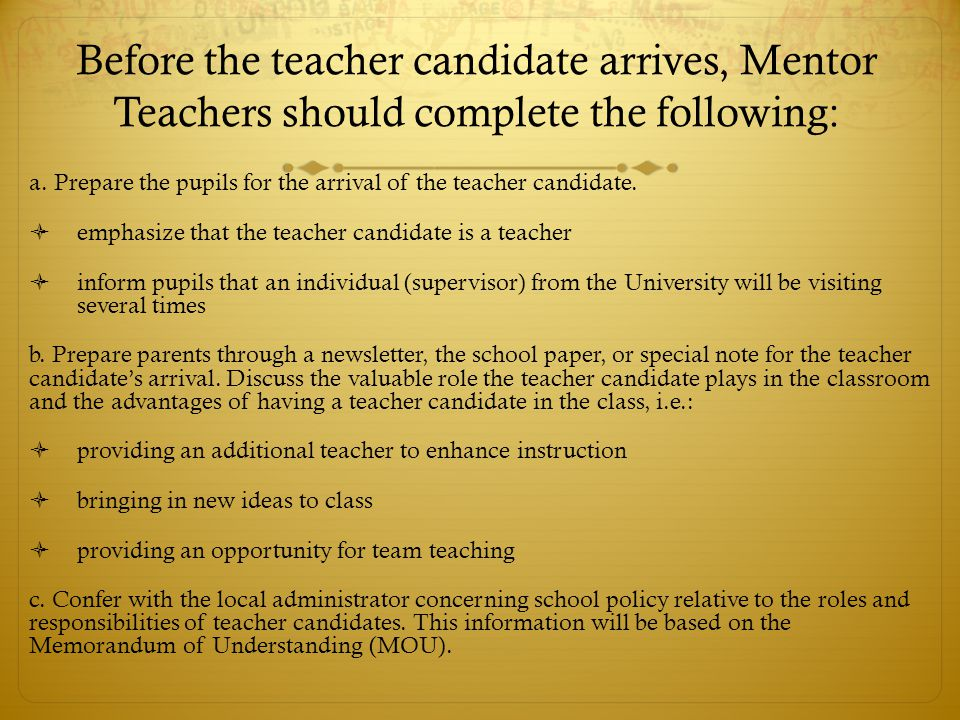 Before the teacher candidate arrives, Mentor Teachers should complete the following: a.