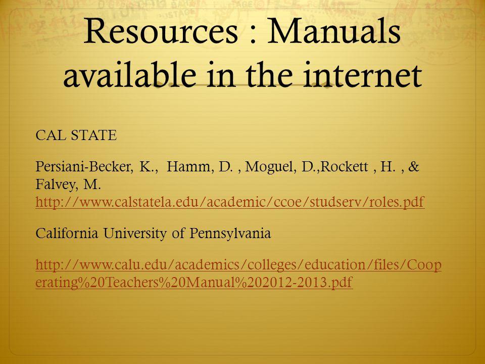 Resources : Manuals available in the internet CAL STATE Persiani-Becker, K., Hamm, D., Moguel, D.,Rockett, H., & Falvey, M. http://www.calstatela.edu/