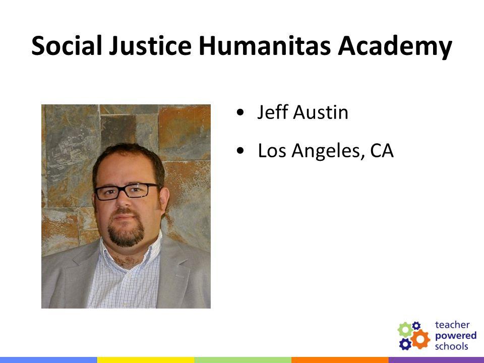 Jeff Austin Los Angeles, CA Social Justice Humanitas Academy