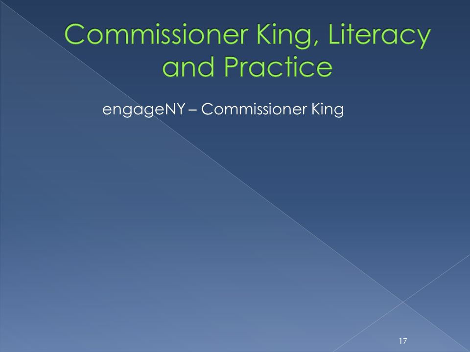 engageNY – Commissioner King 17