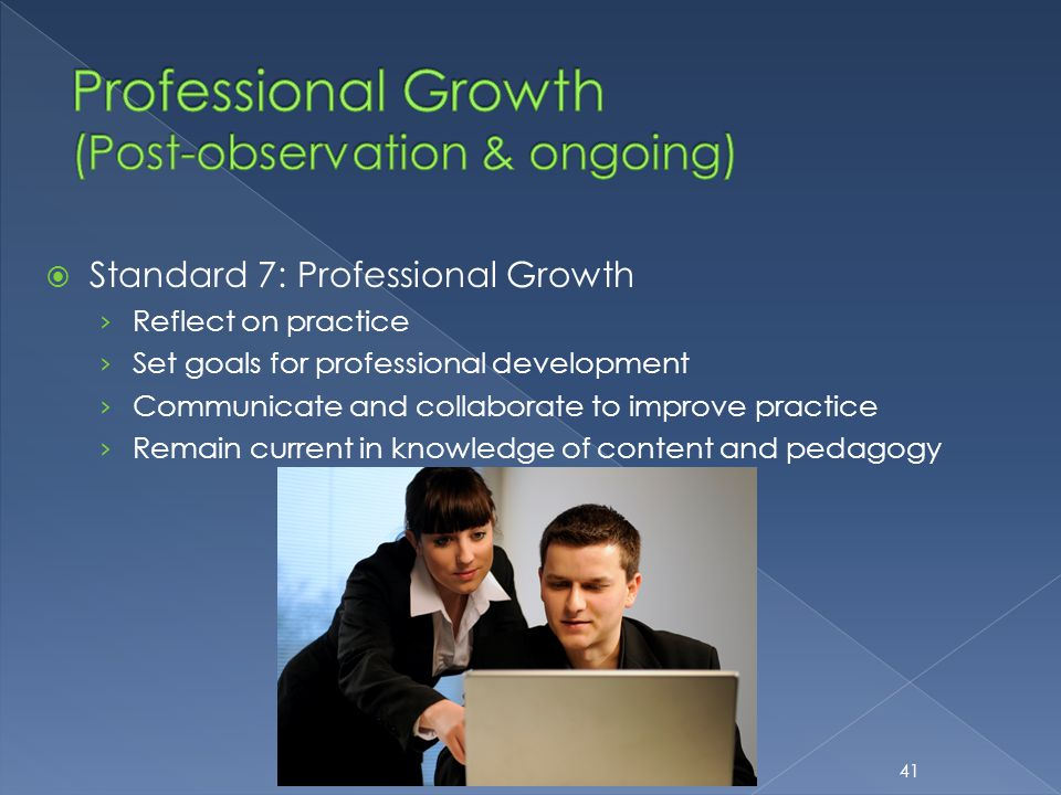  Standard 7: Professional Growth › Reflect on practice › Set goals for professional development › Communicate and collaborate to improve practice › R
