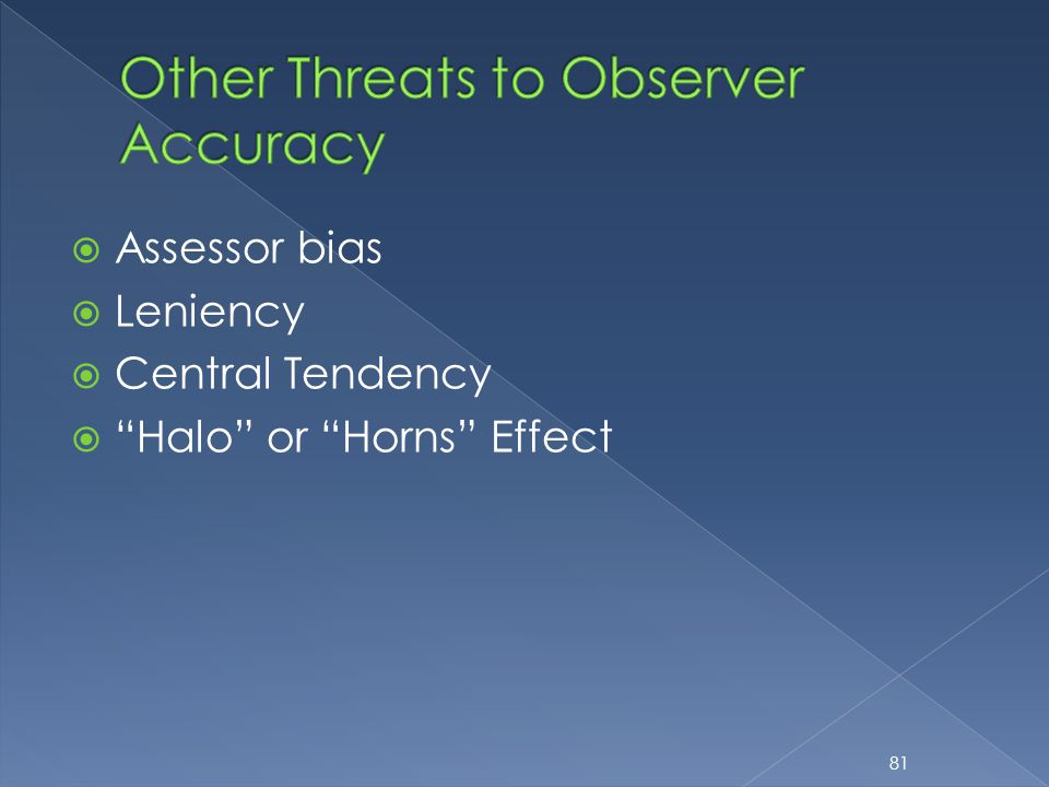 " Assessor bias  Leniency  Central Tendency  ""Halo"" or ""Horns"" Effect 81"