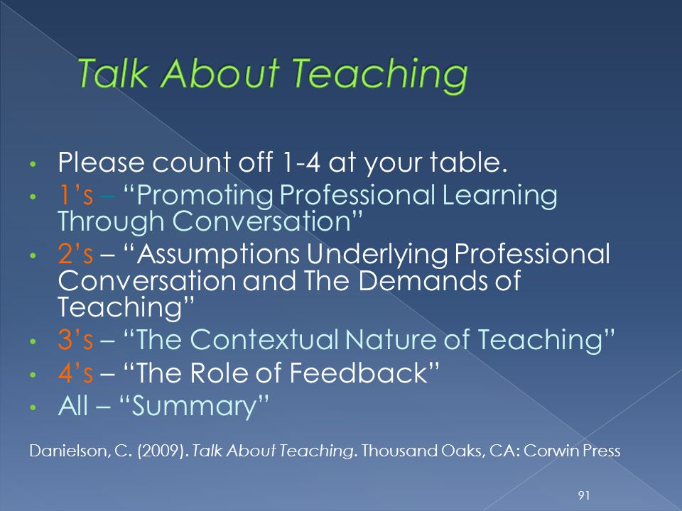 "Please count off 1-4 at your table. 1's – ""Promoting Professional Learning Through Conversation"" 2's – ""Assumptions Underlying Professional Conversati"