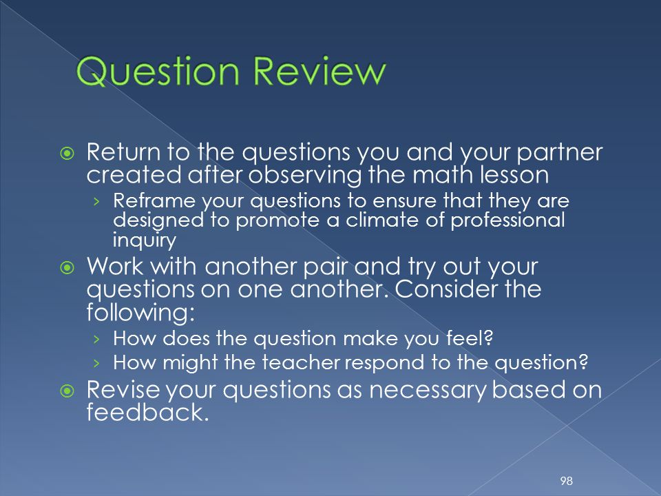  Return to the questions you and your partner created after observing the math lesson › Reframe your questions to ensure that they are designed to pr