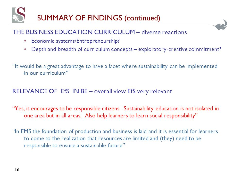 SUMMARY OF FINDINGS (continued) THE BUSINESS EDUCATION CURRICULUM – diverse reactions Economic systems/Entrepreneurship? Depth and breadth of curricul