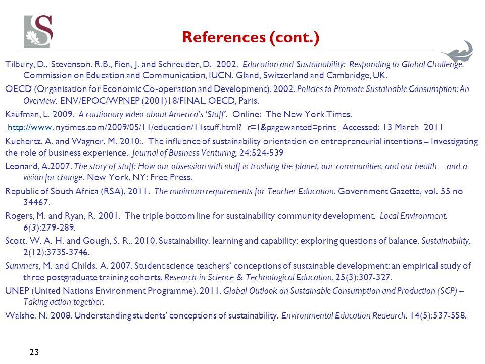 References (cont.) Tilbury, D., Stevenson, R.B., Fien, J.