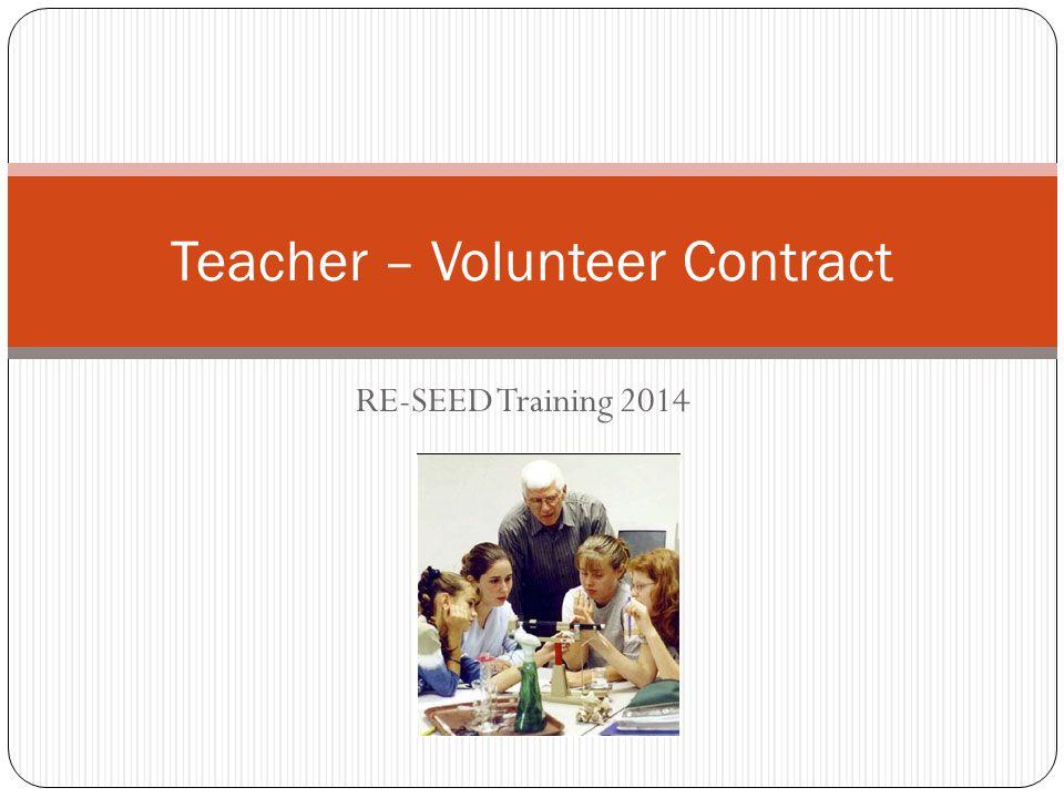 RE-SEED Training 2014 Teacher – Volunteer Contract