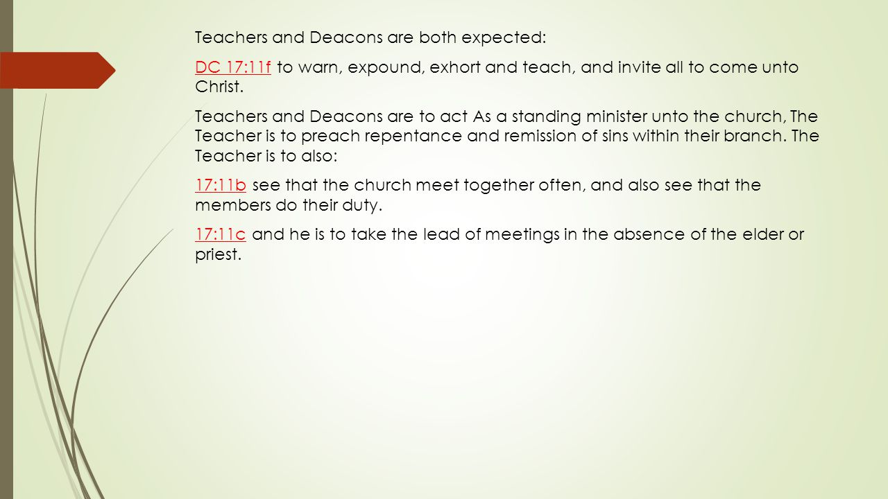 Teachers and Deacons are both expected: DC 17:11f to warn, expound, exhort and teach, and invite all to come unto Christ. Teachers and Deacons are to