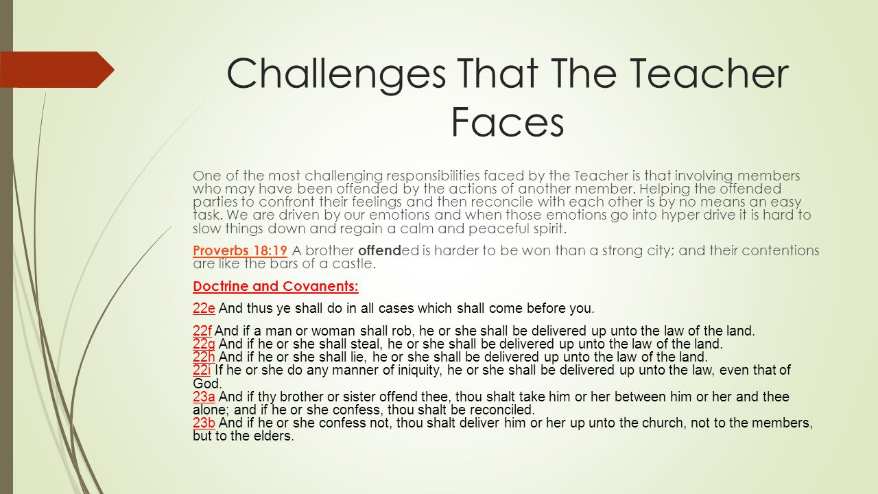 Challenges That The Teacher Faces One of the most challenging responsibilities faced by the Teacher is that involving members who may have been offend