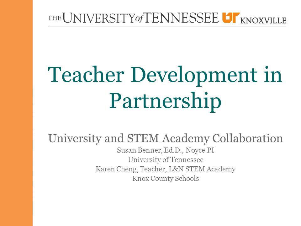 Session Overview  L&N STEM Academy  UT Teacher Preparation—A Partnership Approach  TEACH/Here Partnership  Teacher Development—A Case Study