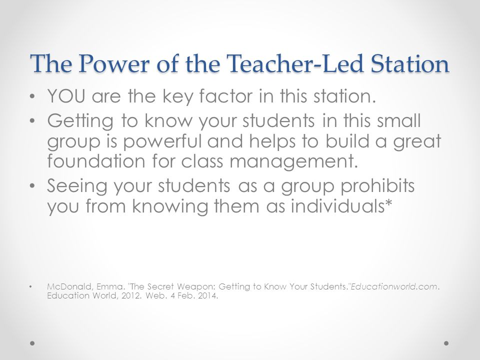 The Power of the Teacher-Led Station YOU are the key factor in this station.