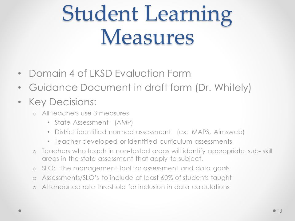 Student Learning Measures Domain 4 of LKSD Evaluation Form Guidance Document in draft form (Dr.