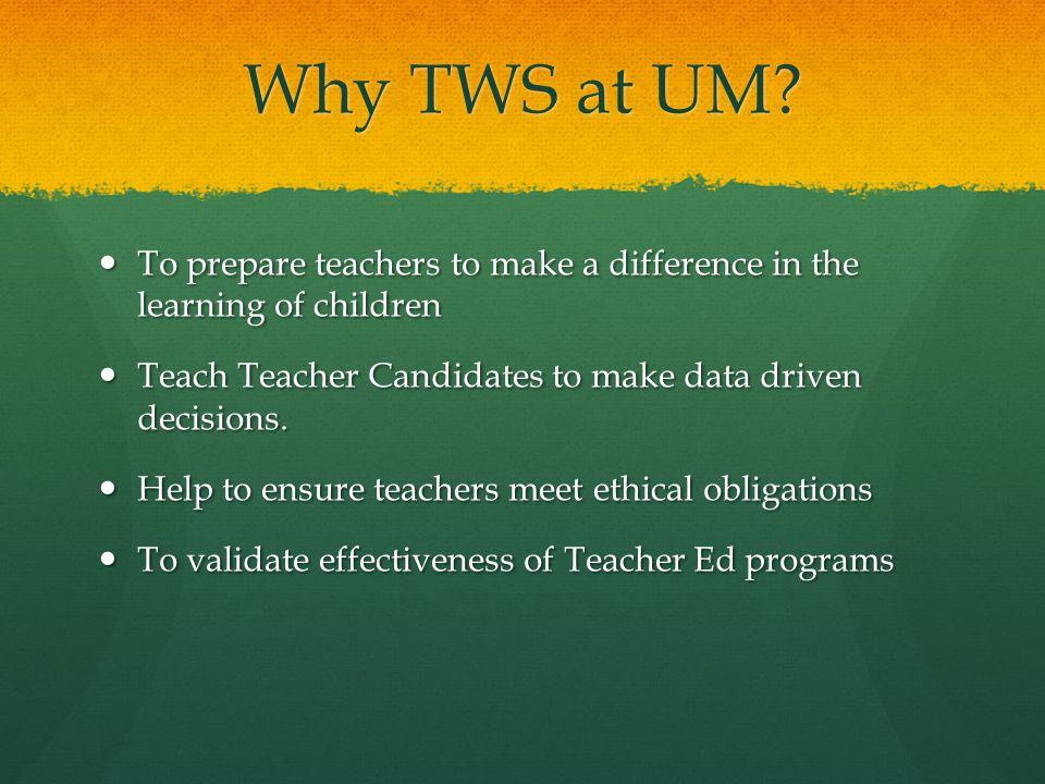 Why TWS at UM.