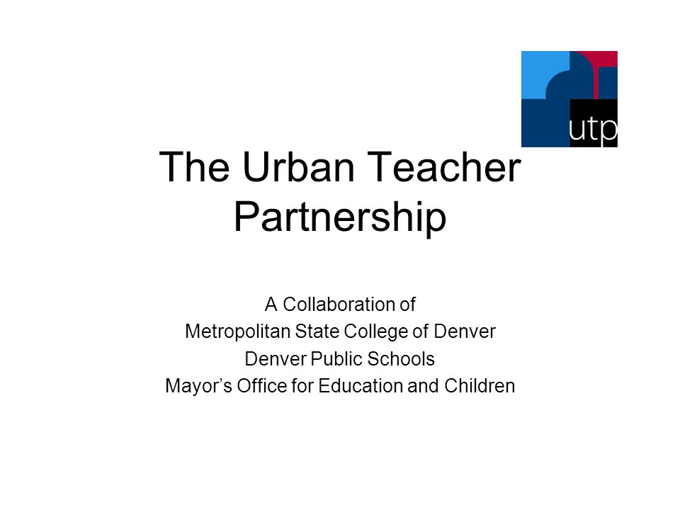 Purpose of UTP To prepare middle and high school math, science, social studies and English teachers for professional service in urban, hard-to-staff schools.