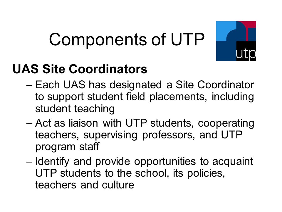 Components of CUE Urban Teacher Partnership ~ Preparing Quality Urban Teachers Residency Urban-focused Curricula Induction, Mentoring, Professional Development Support Instead of studying about differing cultures, UTP students will study from within the cultural settings of the schools and their surrounding communities.