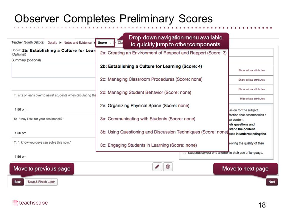 Observer Completes Preliminary Scores 18 Move to previous page Move to next page Drop-down navigation menu available to quickly jump to other components