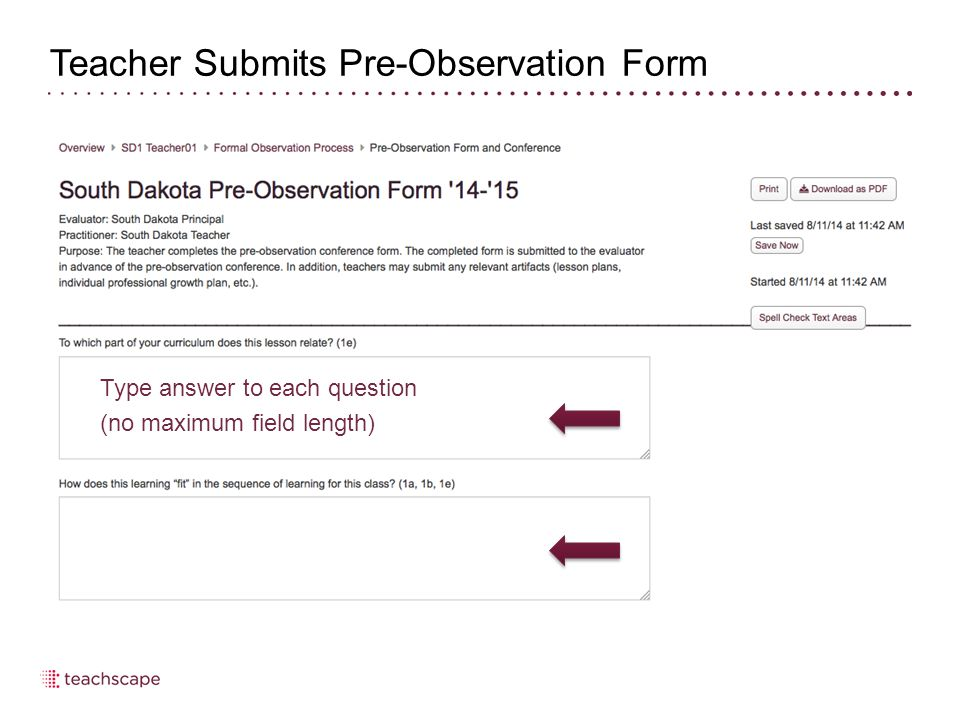 Teacher Submits Pre-Observation Planning Form Select Save & Finish Later until ready for observer to review Select Submit when ready for observer to review
