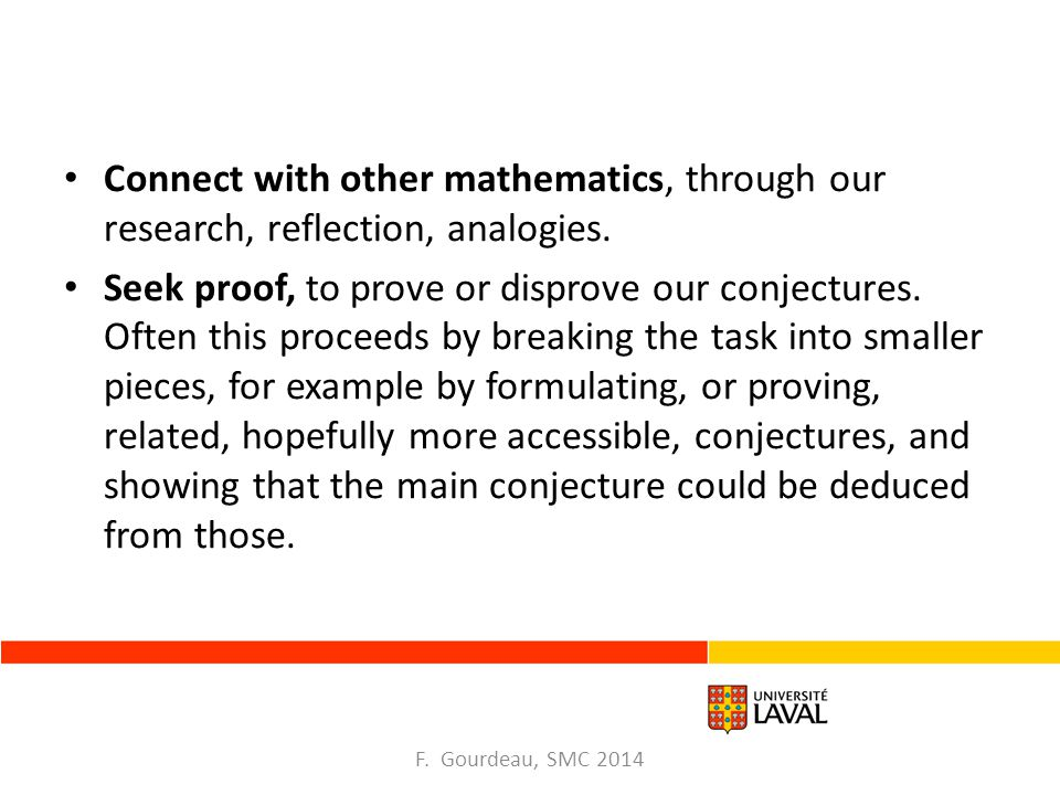 Connect with other mathematics, through our research, reflection, analogies.