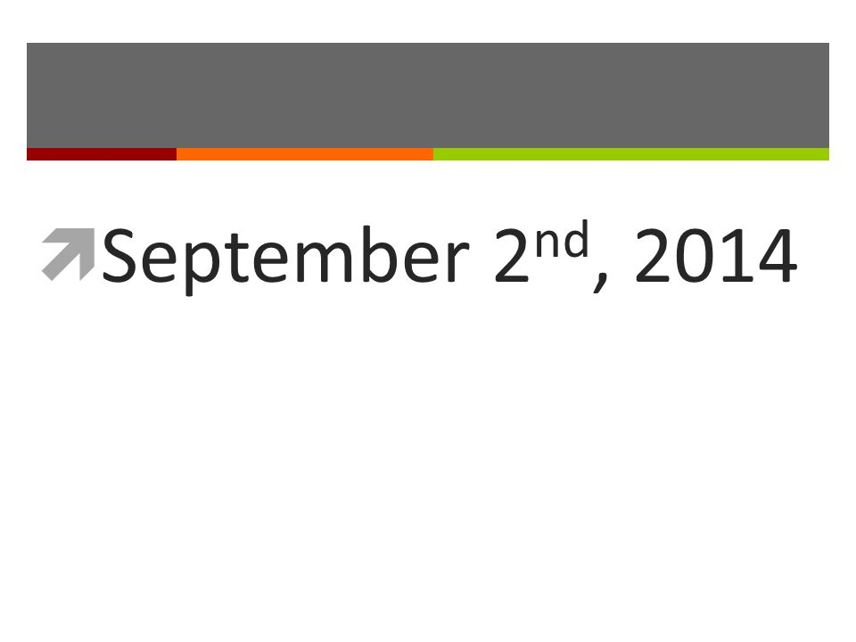  September 2 nd, 2014