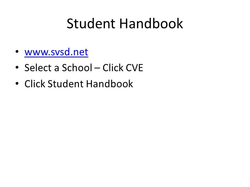 Student Handbook www.svsd.net Select a School – Click CVE Click Student Handbook