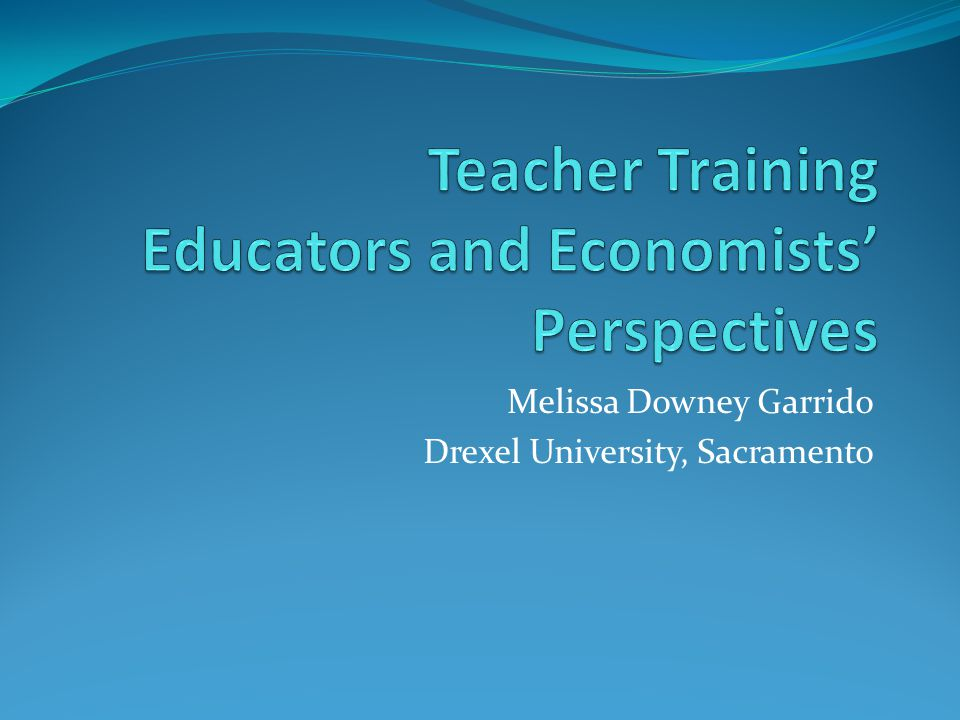 Melissa Downey Garrido Drexel University, Sacramento