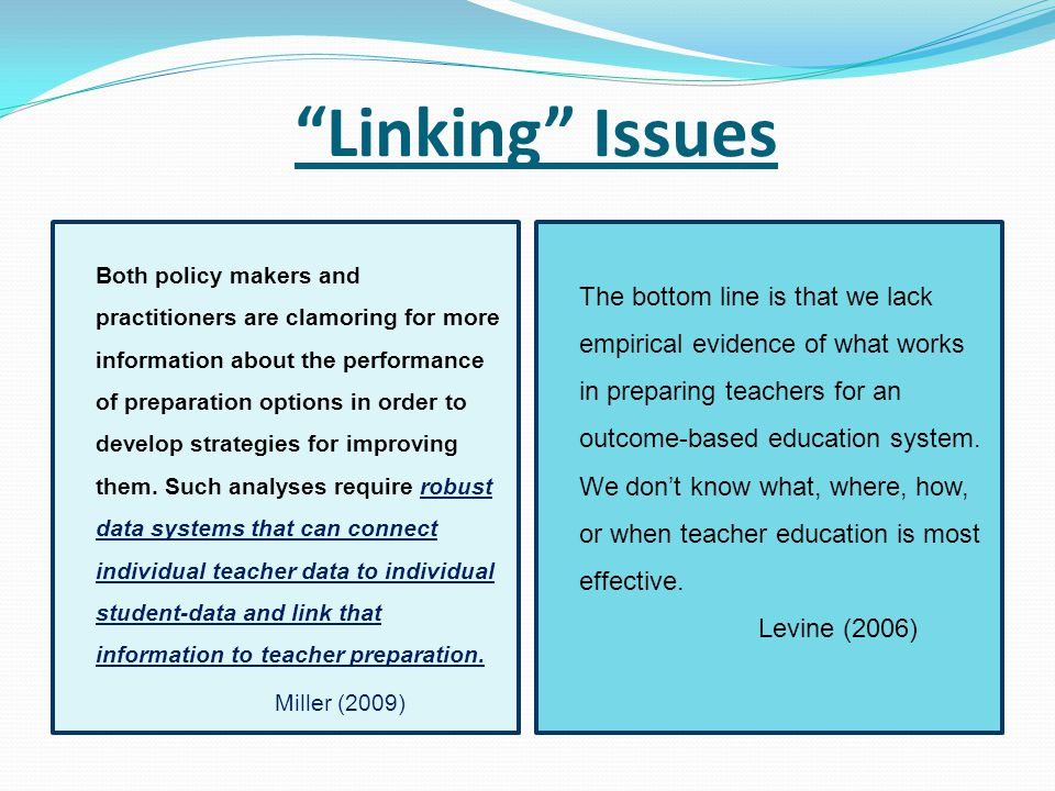 """""""Linking"""" Issues Both policy makers and practitioners are clamoring for more information about the performance of preparation options in order to deve"""