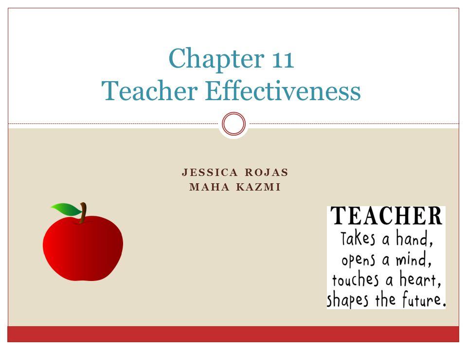 JESSICA ROJAS MAHA KAZMI Chapter 11 Teacher Effectiveness