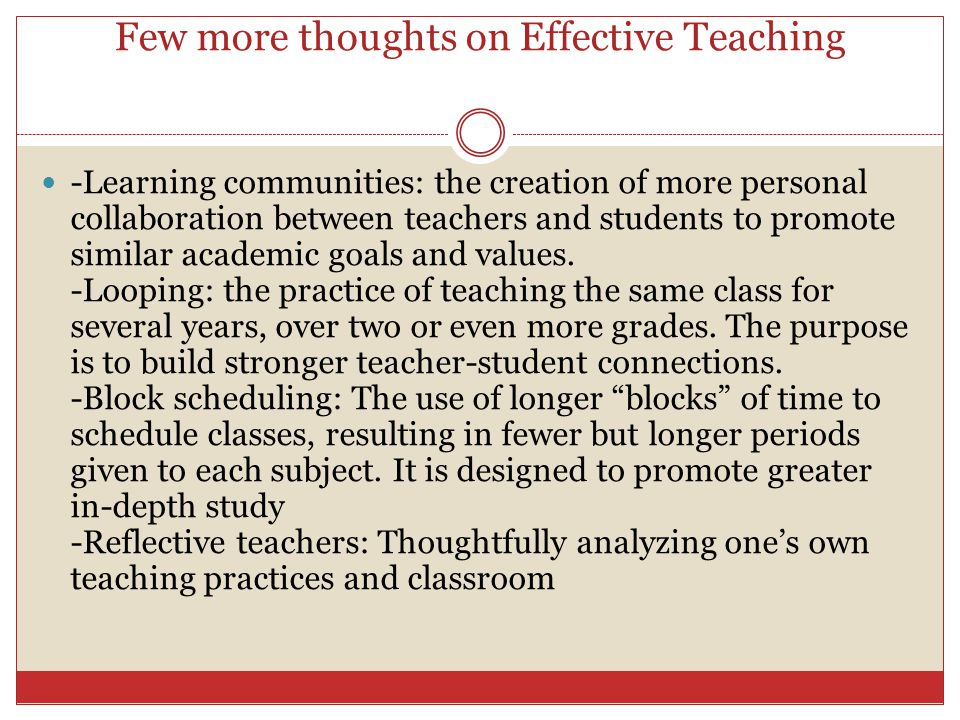 Few more thoughts on Effective Teaching -Learning communities: the creation of more personal collaboration between teachers and students to promote si