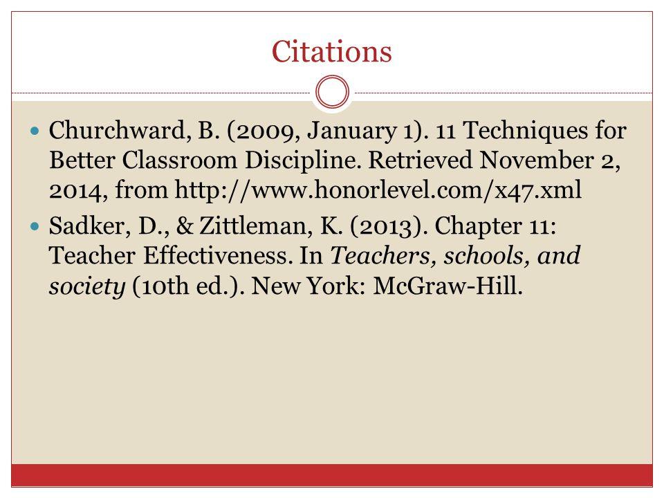 Citations Churchward, B. (2009, January 1). 11 Techniques for Better Classroom Discipline. Retrieved November 2, 2014, from http://www.honorlevel.com/