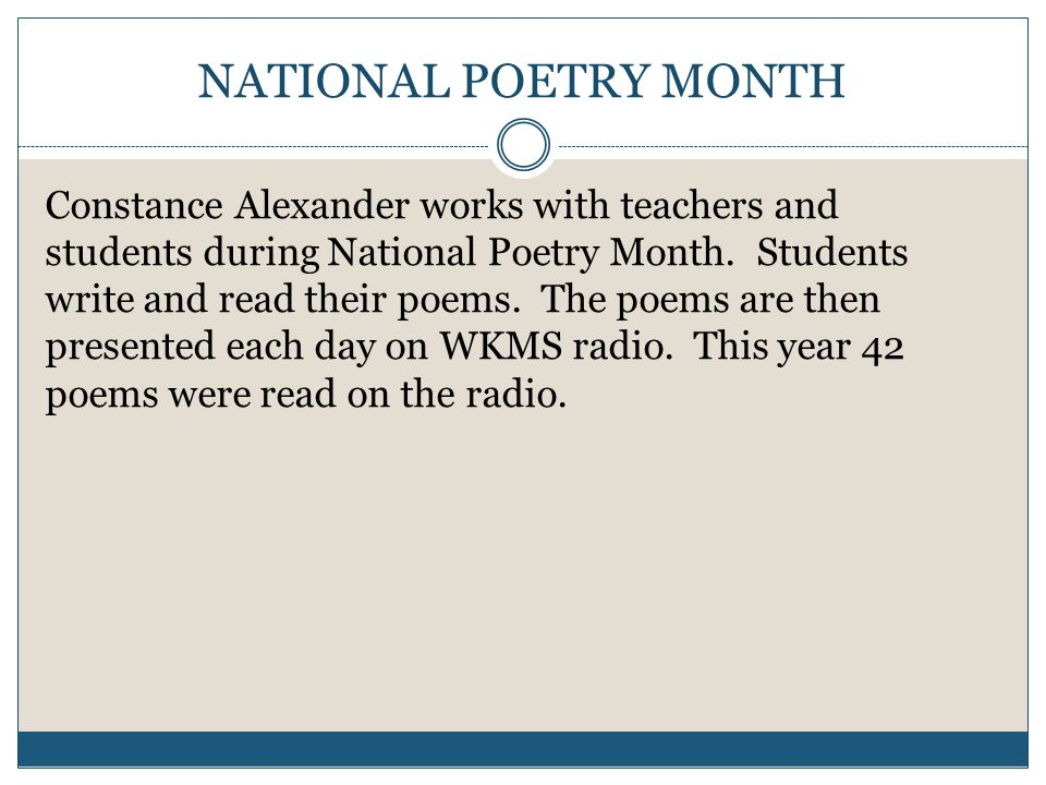 NATIONAL POETRY MONTH Constance Alexander works with teachers and students during National Poetry Month.