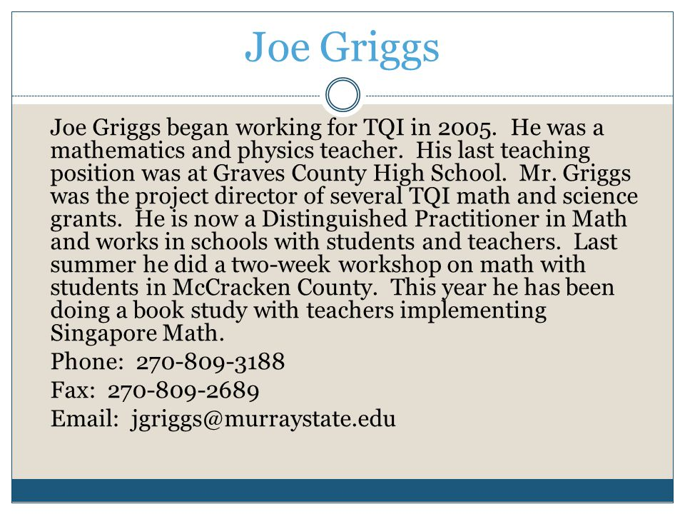 Joe Griggs Joe Griggs began working for TQI in 2005.