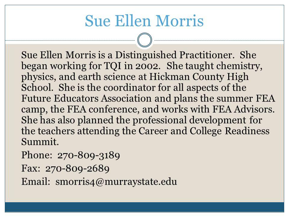 Sue Ellen Morris Sue Ellen Morris is a Distinguished Practitioner.