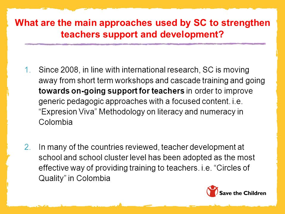 What are the main approaches used by SC to strengthen teachers support and development.