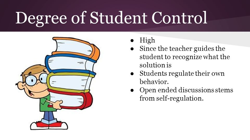Beliefs About Students ●Students are self-regulating human-beings.
