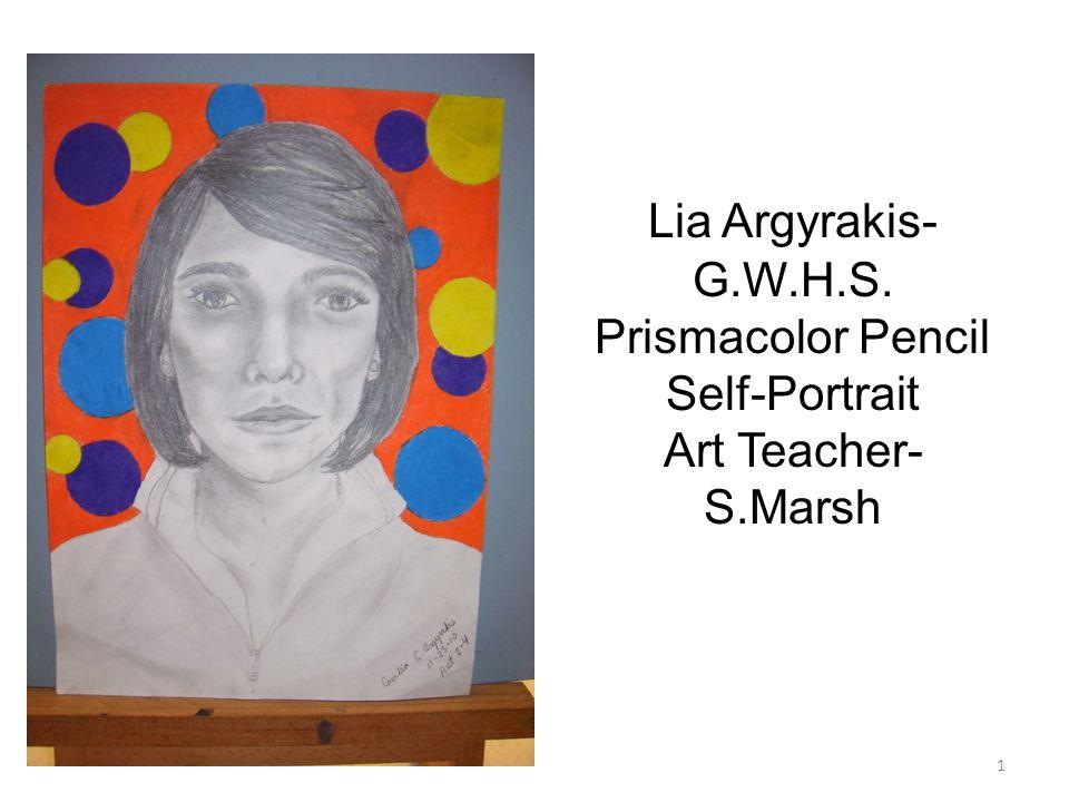 Lia Argyrakis- G.W.H.S. Prismacolor Pencil Self-Portrait Art Teacher- S.Marsh 1