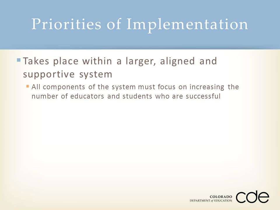  Takes place within a larger, aligned and supportive system  All components of the system must focus on increasing the number of educators and stude