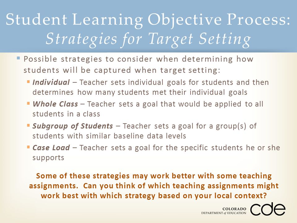 Student Learning Objective Process: Strategies for Target Setting  Possible strategies to consider when determining how students will be captured whe