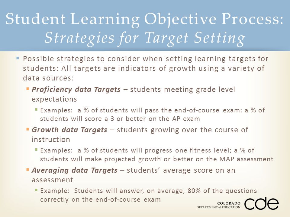 Student Learning Objective Process: Strategies for Target Setting  Possible strategies to consider when setting learning targets for students: All ta