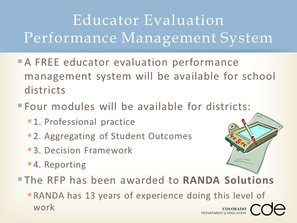  A FREE educator evaluation performance management system will be available for school districts  Four modules will be available for districts:  1.