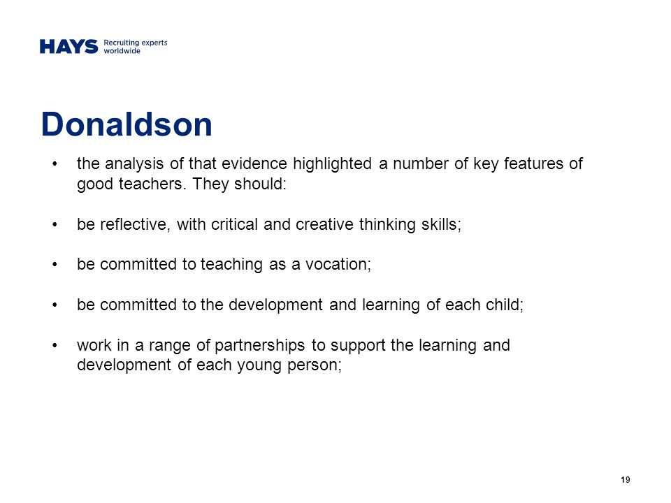 19 Donaldson the analysis of that evidence highlighted a number of key features of good teachers.