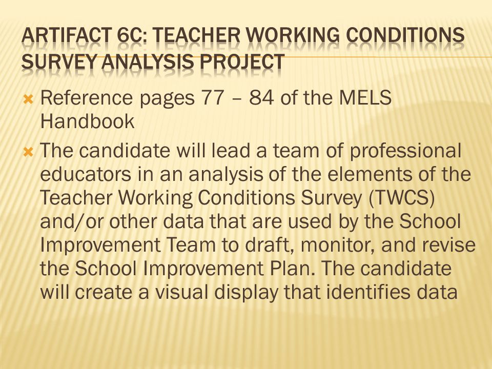  Reference pages 77 – 84 of the MELS Handbook  The candidate will lead a team of professional educators in an analysis of the elements of the Teache
