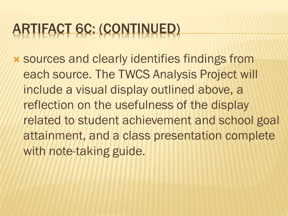  sources and clearly identifies findings from each source. The TWCS Analysis Project will include a visual display outlined above, a reflection on th
