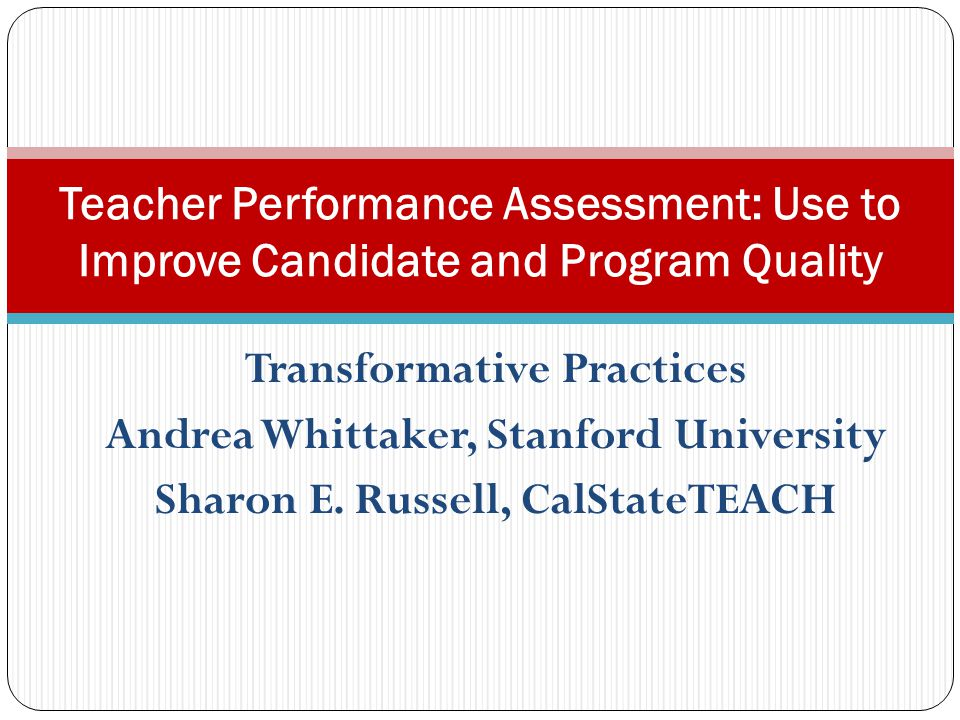 Transformative Practices Andrea Whittaker, Stanford University Sharon E.