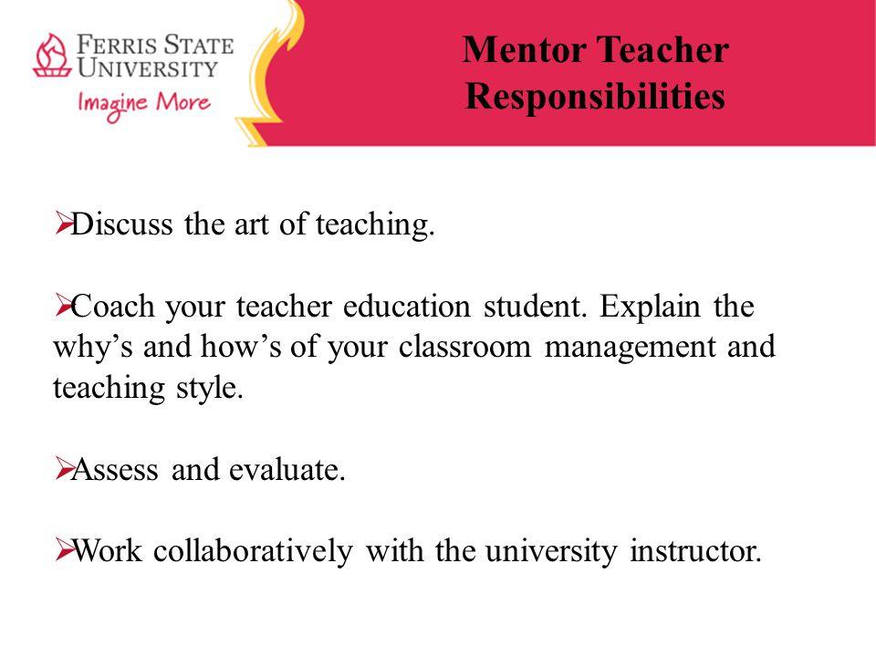  Discuss the art of teaching. Coach your teacher education student.
