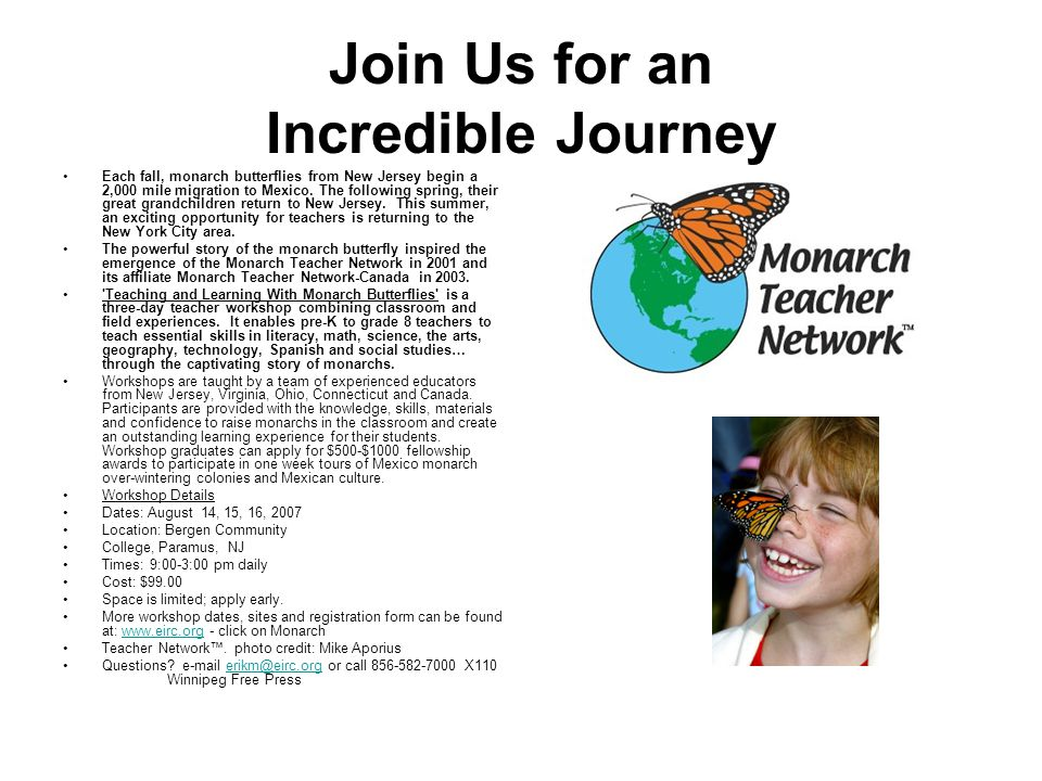 Join Us for an Incredible Journey Each fall, monarch butterflies from New Jersey begin a 2,000 mile migration to Mexico. The following spring, their g